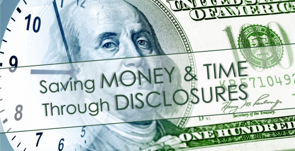 Saving Money and Time Through Disclosure