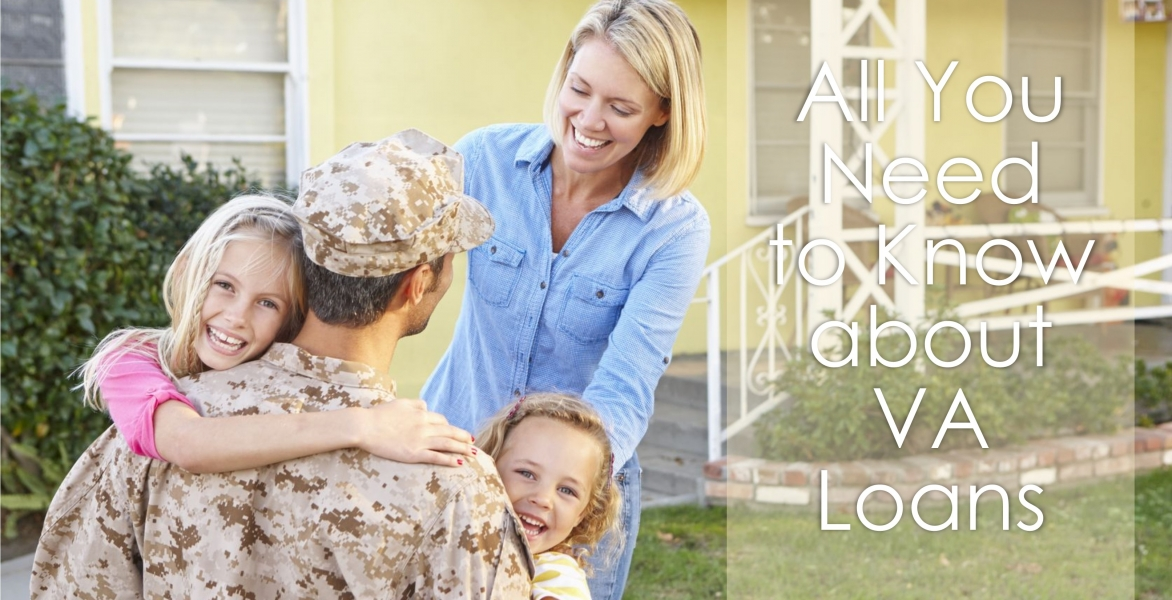 All You Need To Know About VA Loans