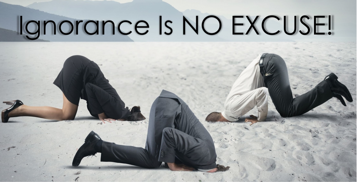 CE--Ignorance Is No Excuse!