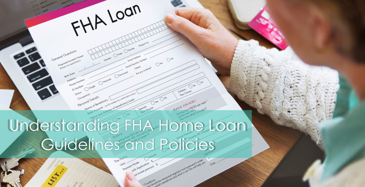 CE - Understanding FHA Home Loan Guidelines and Policies